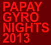 PAPAY GYRO NIGHTS 2013